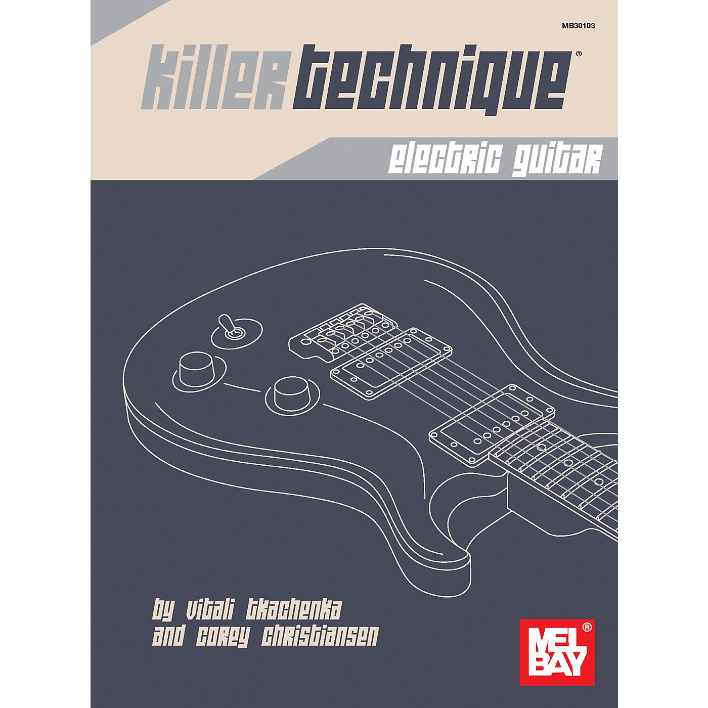 Mel Bay Killer Technique: Electric Guitar thumbnail