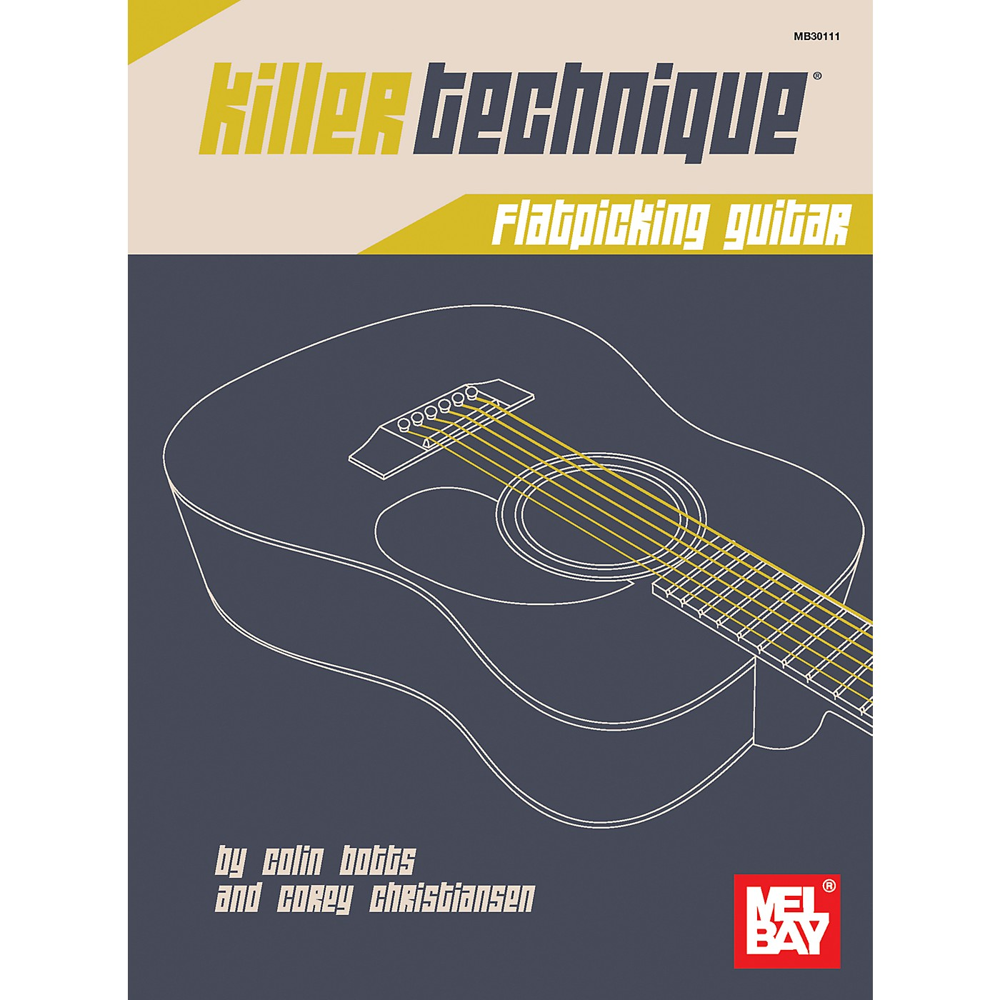 Mel Bay Killer Technique: Flatpicking Guitar thumbnail