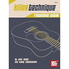 Mel Bay Killer Technique: Flatpicking Guitar