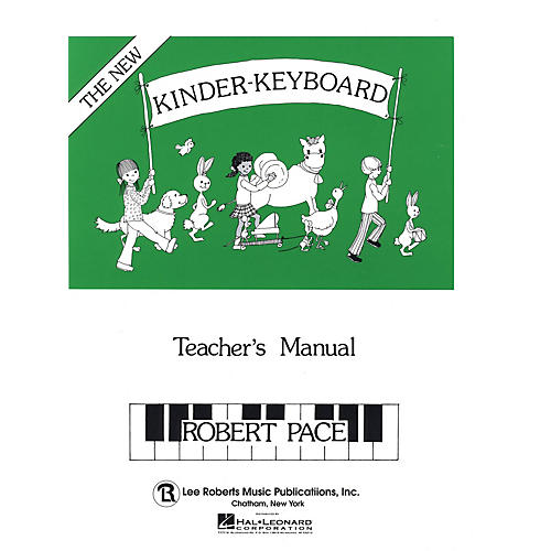 Lee Roberts Kinder-Keyboard - Teacher's Manual Pace Piano Education Series Written by Robert Pace thumbnail