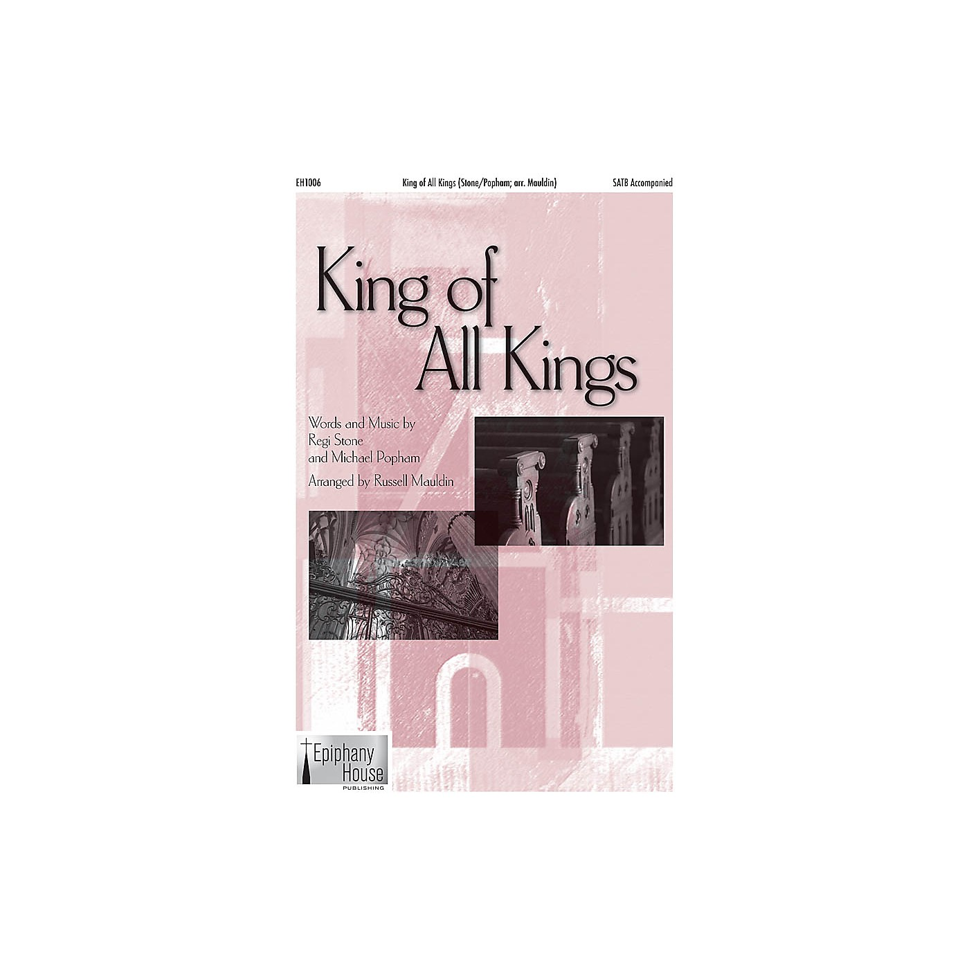 Epiphany House Publishing King of All Kings SATB arranged by Russell Mauldin thumbnail