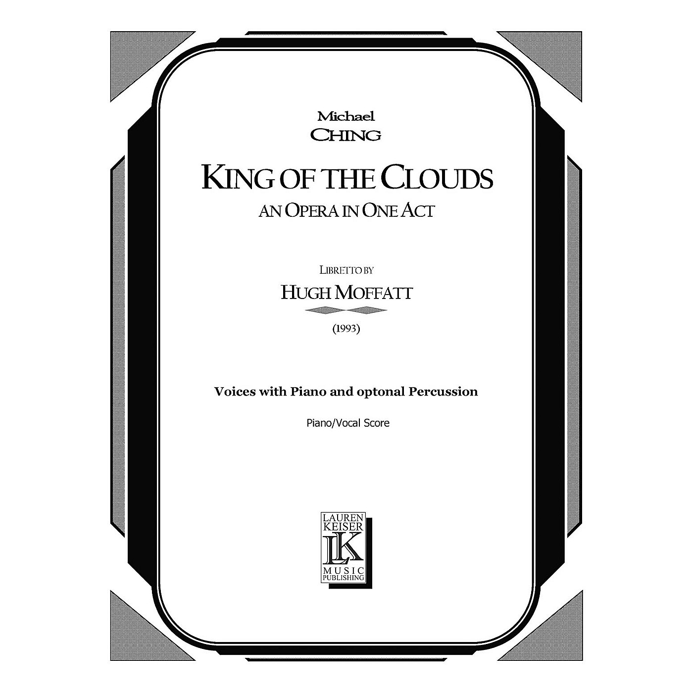 Lauren Keiser Music Publishing King of the Clouds (Chamber Opera Vocal Score) LKM Music Series  by Michael Ching thumbnail