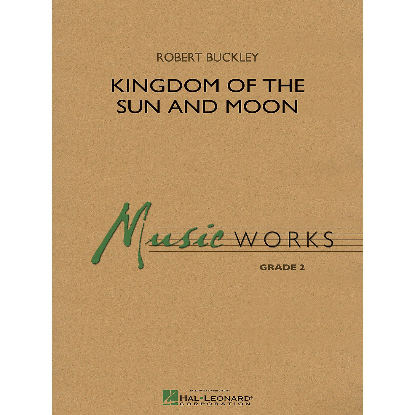 Hal Leonard Kingdom of the Sun and Moon Concert Band Level 2 Composed by Robert Buckley thumbnail