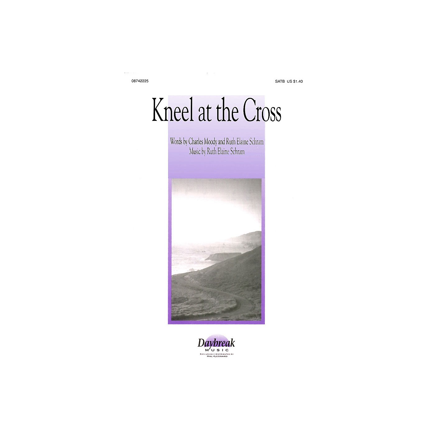 Daybreak Music Kneel at the Cross SATB composed by Ruth Elaine Schram thumbnail