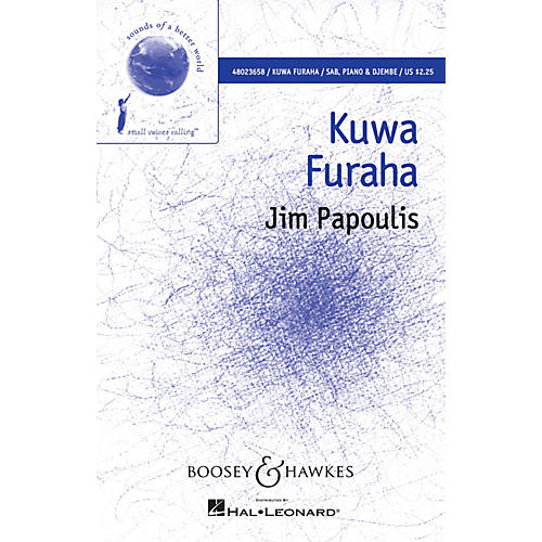 Boosey and Hawkes Kuwa Furaha (Sounds of a Better World) SAB composed by Jim Papoulis thumbnail