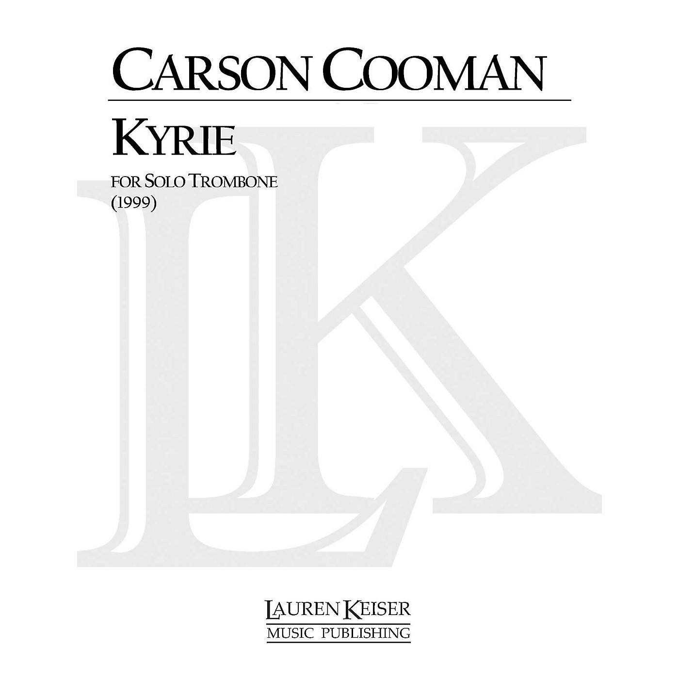 Lauren Keiser Music Publishing Kyrie (Trombone Solo) LKM Music Series Composed by Carson Cooman thumbnail