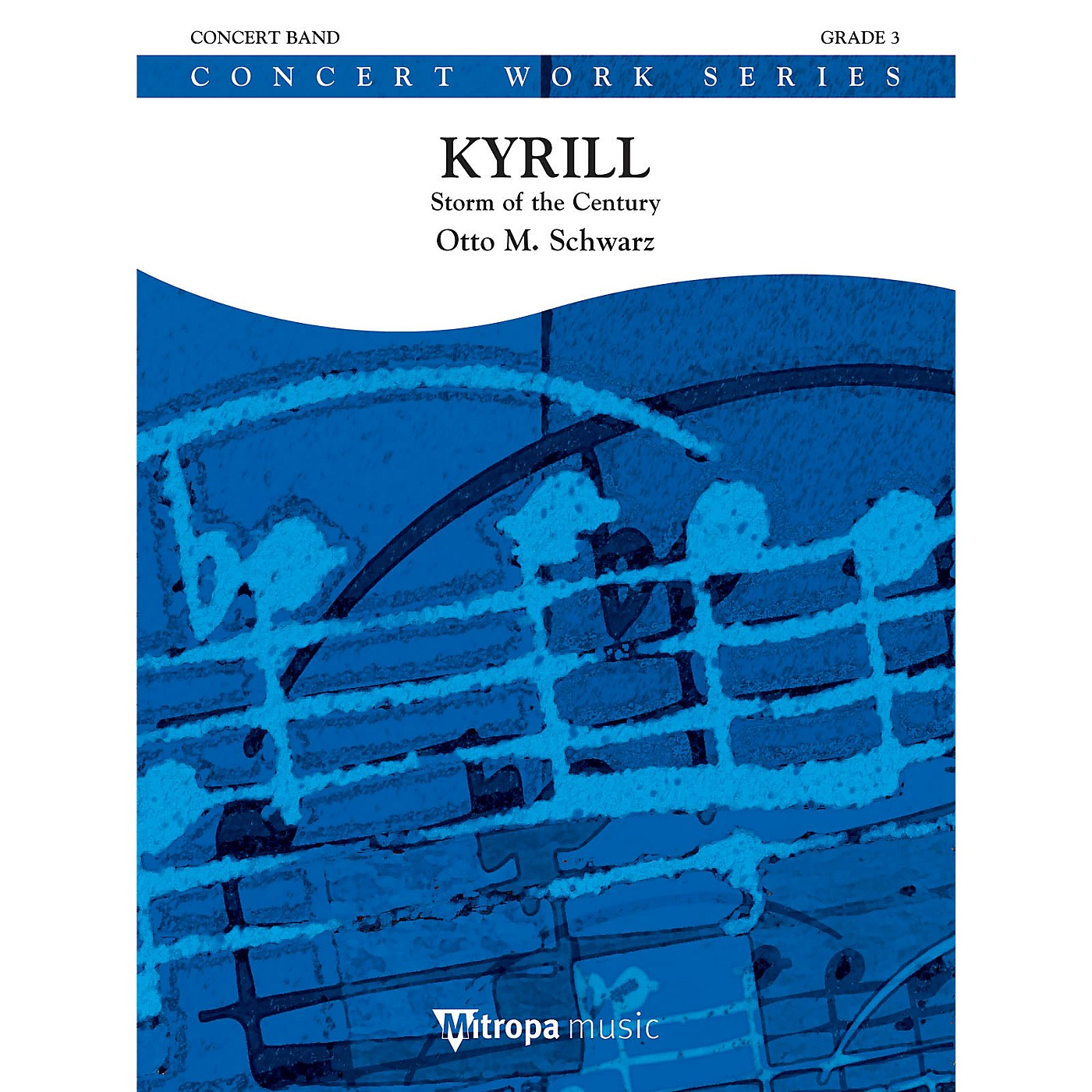 Mitropa Music Kyrill (Storm of the Century) (Score and Parts) Concert Band Level 4 Composed by Otto M. Schwarz thumbnail