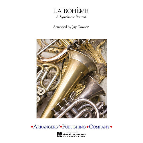 Arrangers La Boheme A Symphonic Portra Concert Band Arranged by Jay Dawson thumbnail