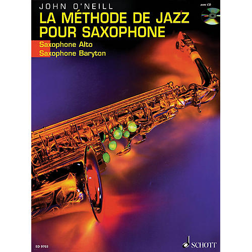 Schott La Méthode de Jazz pour Saxophone (French Language Book) Schott Series Written by John O'Neill thumbnail