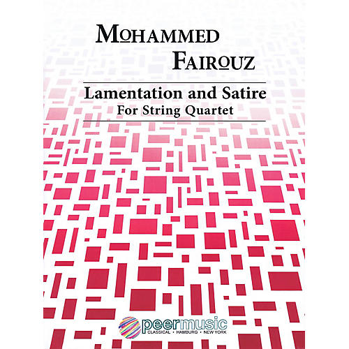 Peer Music Lamentation and Satire (String Quartet) Peermusic Classical Series Composed by Mohammed Fairouz thumbnail