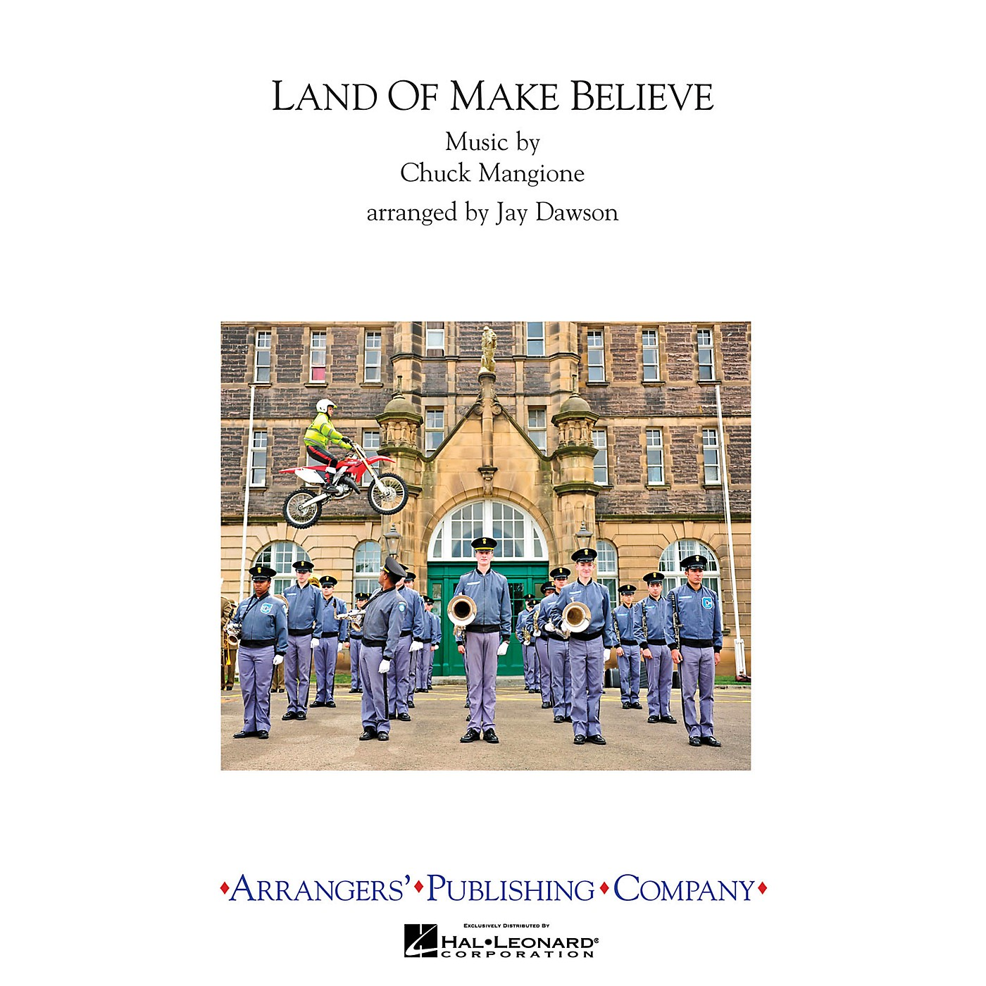 Arrangers Land of Make Believe Marching Band Level 3 Arranged by Jay Dawson thumbnail