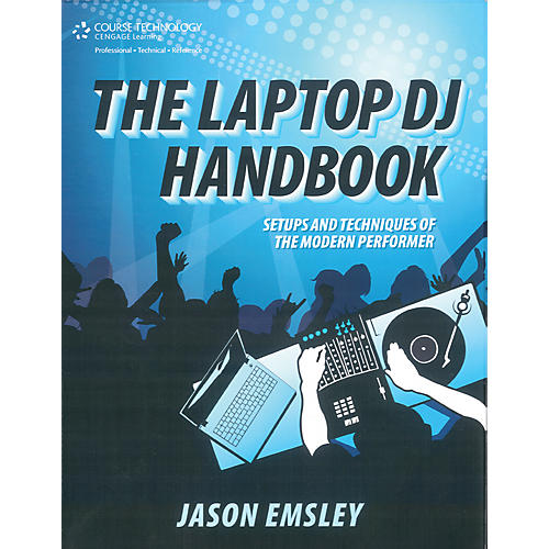Course Technology PTR Laptop DJ Handbook Setups and Techniques of the Modern Performer Book thumbnail
