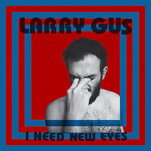Alliance Larry Gus - I Need New Eyes thumbnail