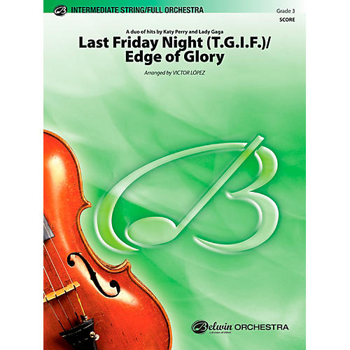 Alfred Last Friday Night (T.G.I.F.) / Edge of Glory Full Orchestra Grade 3 Set thumbnail