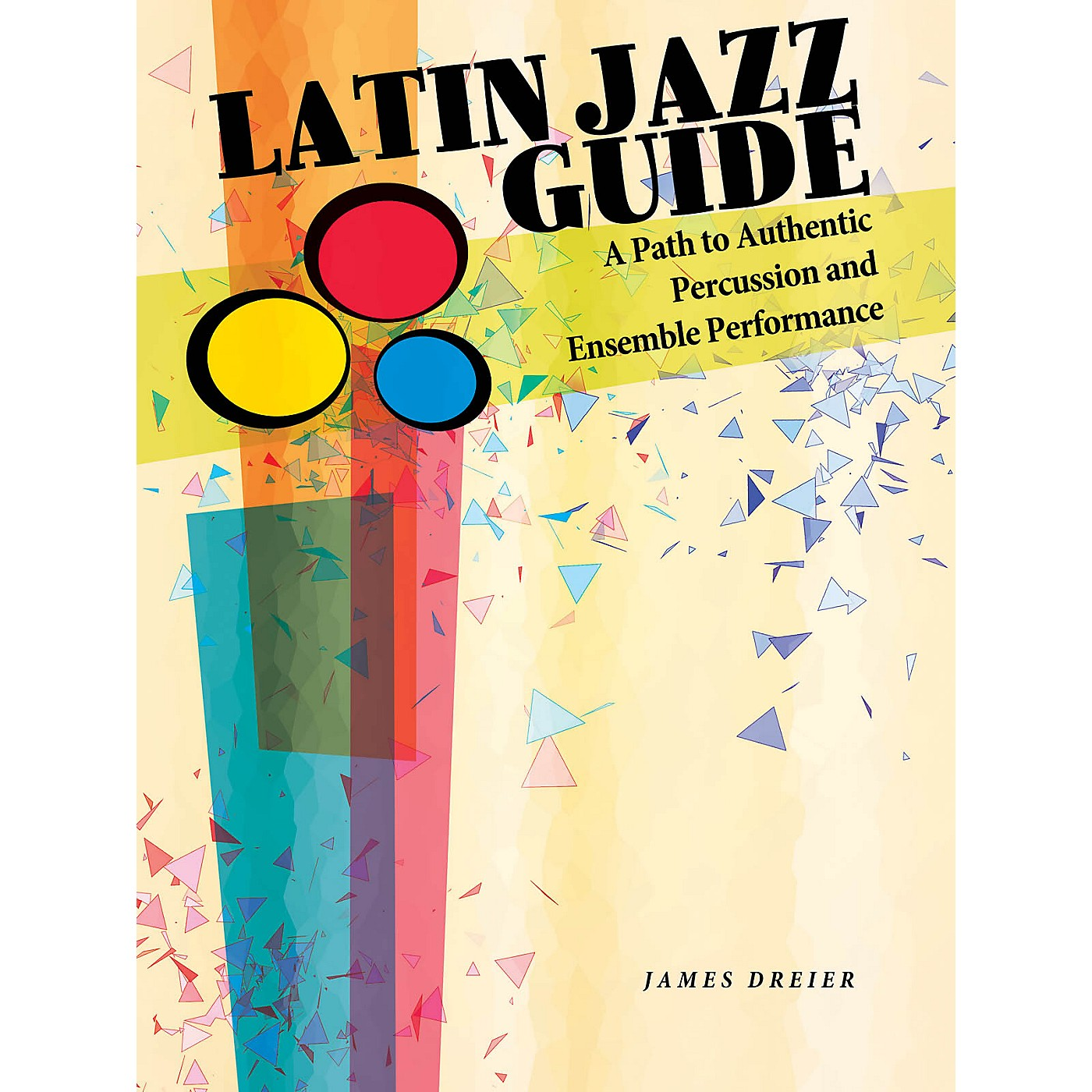 Hal Leonard Latin Jazz Guide Percussion Series Softcover Written by James Dreier thumbnail