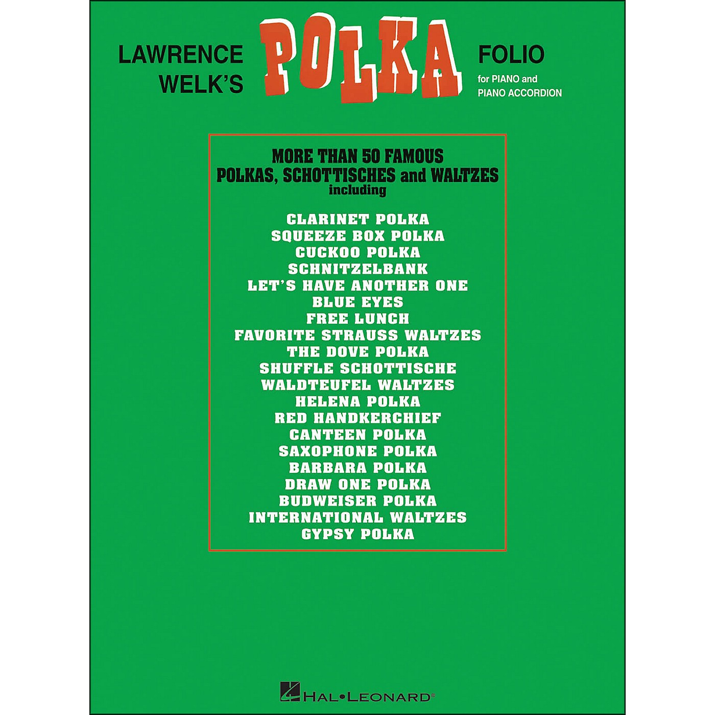 Hal Leonard Lawrence Welk's Polka Folio for Piano & Piano Accordion arranged for piano, vocal, and guitar (P/V/G) thumbnail