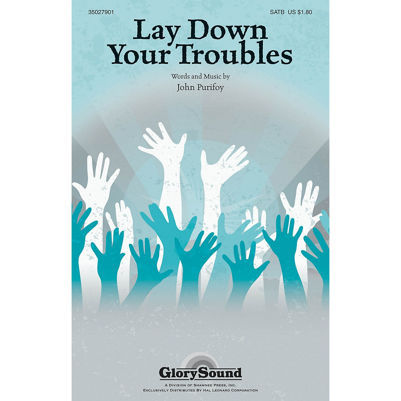 Shawnee Press Lay Down Your Troubles SATB composed by John Purifoy thumbnail