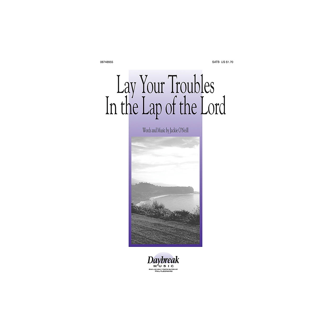 Daybreak Music Lay Your Troubles in the Lap of the Lord SATB composed by Jackie O'Neill thumbnail