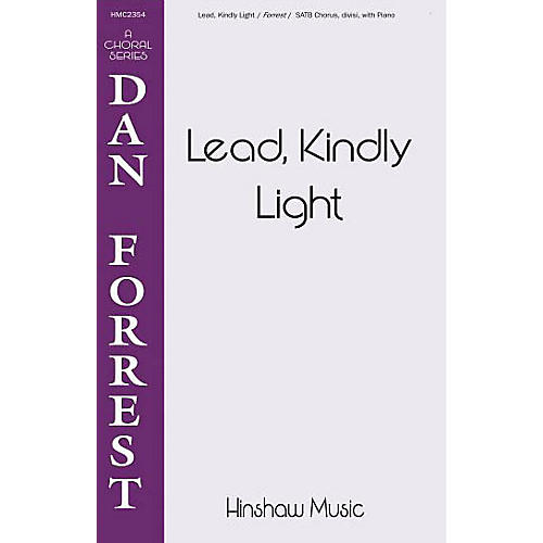 Hinshaw Music Lead, Kindly Light SATB composed by Dan Forrest thumbnail