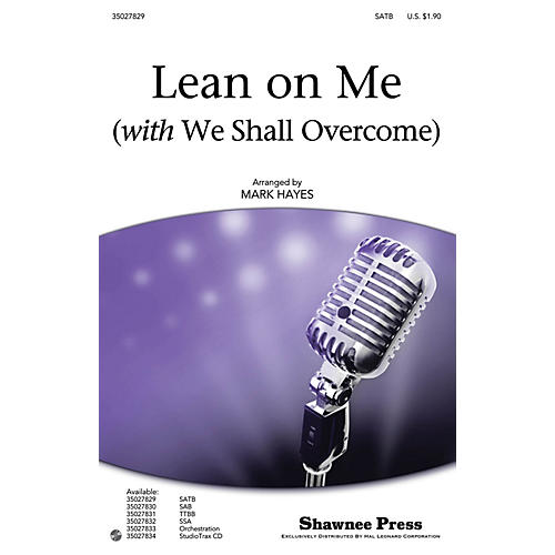 Shawnee Press Lean on Me (with We Shall Overcome) SATB arranged by Mark Hayes thumbnail
