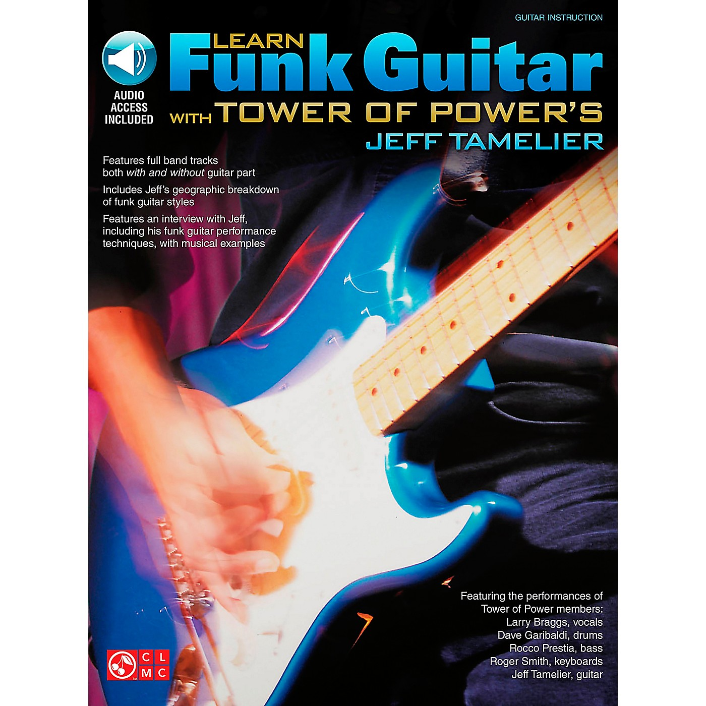 Cherry Lane Learn Funk Guitar with Tower of Power's Jeff Tamelier (Book/CD) thumbnail