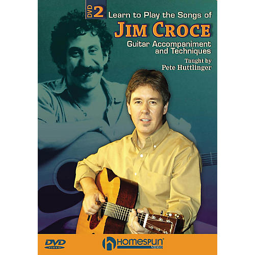 Homespun Learn to Play the Songs of Jim Croce Homespun Tapes Series DVD Written by Pete Huttlinger thumbnail