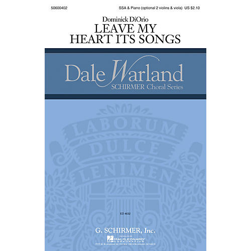 G. Schirmer Leave My Heart Its Songs (Dale Warland Choral Series) SSA composed by Dominick DiOrio thumbnail