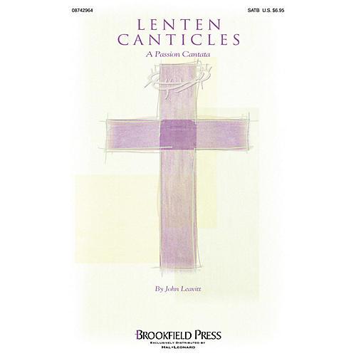 Brookfield Lenten Canticles (A Passion Cantata) IPAKCO Arranged by John Leavitt thumbnail