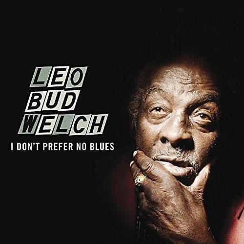 Alliance Leo Bud Welch - I Don't Prefer No Blues thumbnail