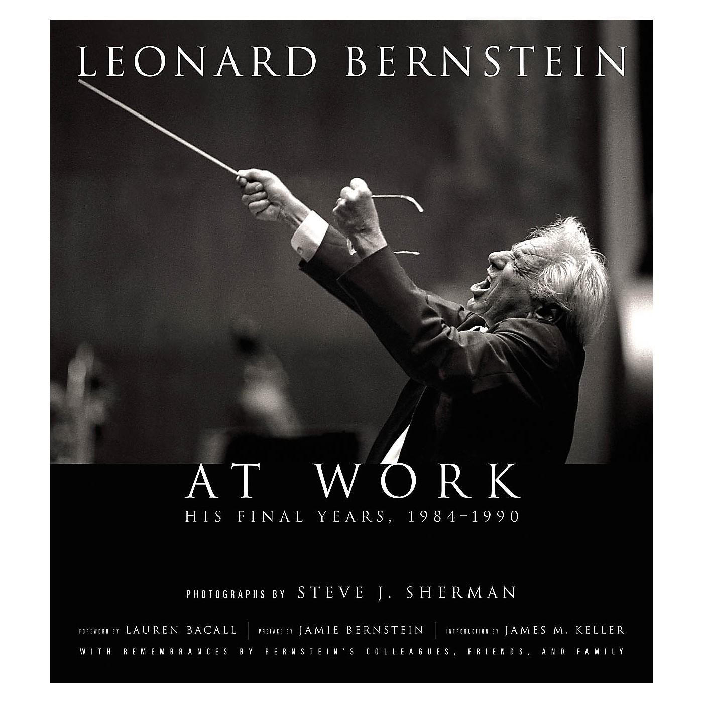 Amadeus Press Leonard Bernstein at Work (His Final Years, 1984-1990) Amadeus Series Hardcover by Steve J. Sherman thumbnail