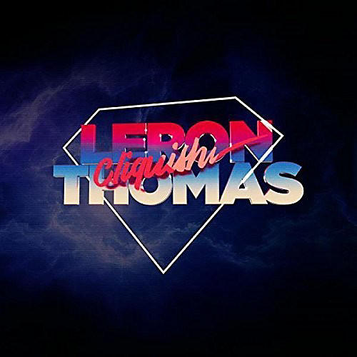 Alliance Leron Thomas - Cliquish thumbnail