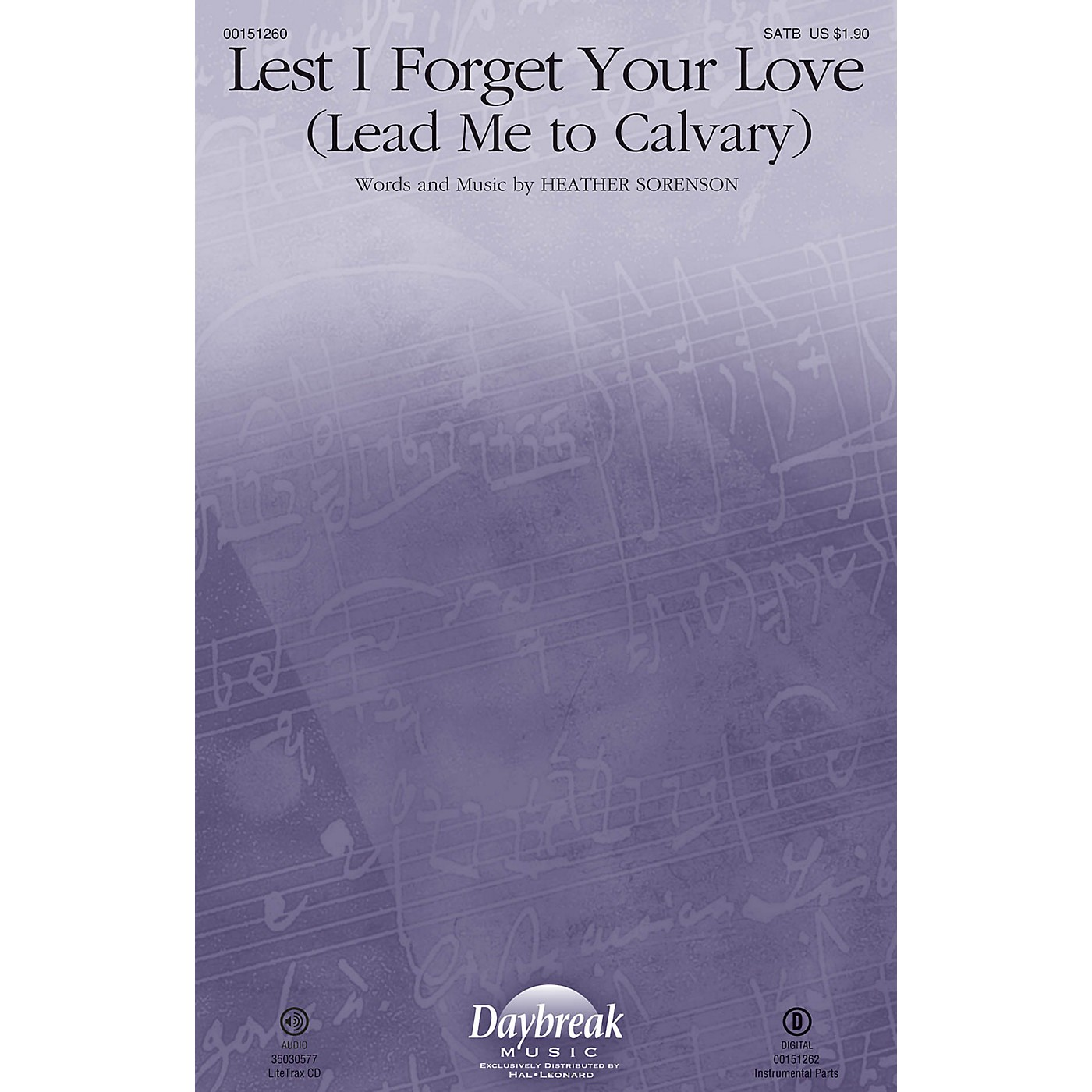 Daybreak Music Lest I Forget Your Love (Lead Me to Calvary) SATB composed by Heather Sorenson thumbnail
