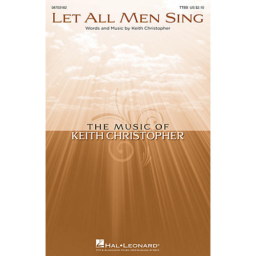 Hal Leonard Let All Men Sing TTBB composed by Keith Christopher thumbnail