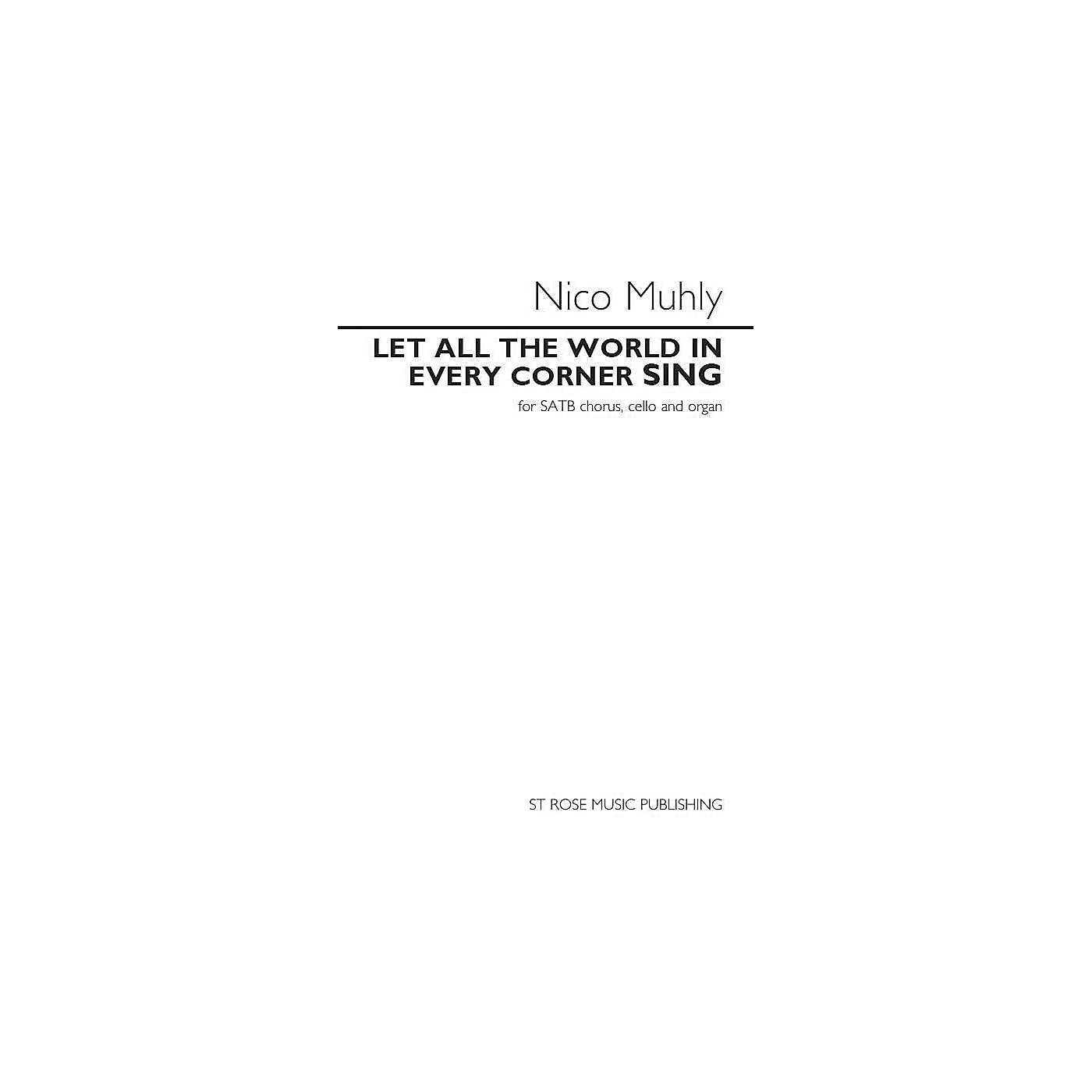 St. Rose Music Publishing Co. Let All the World in Every Corner Sing SATB Composed by Nico Muhly thumbnail