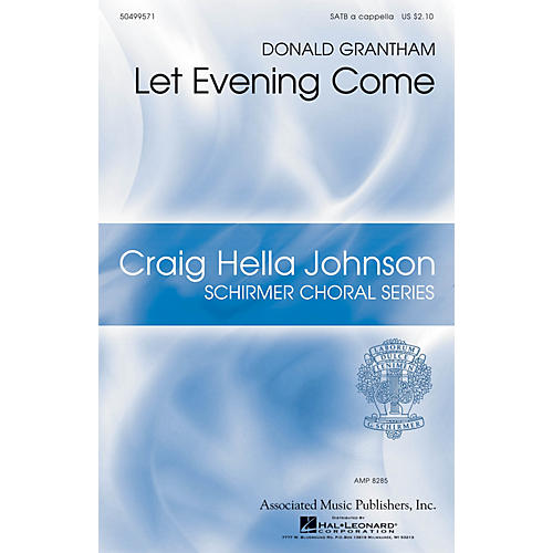 G. Schirmer Let Evening Come (Craig Hella Johnson Choral Series) SATB a cappella composed by Donald Grantham thumbnail