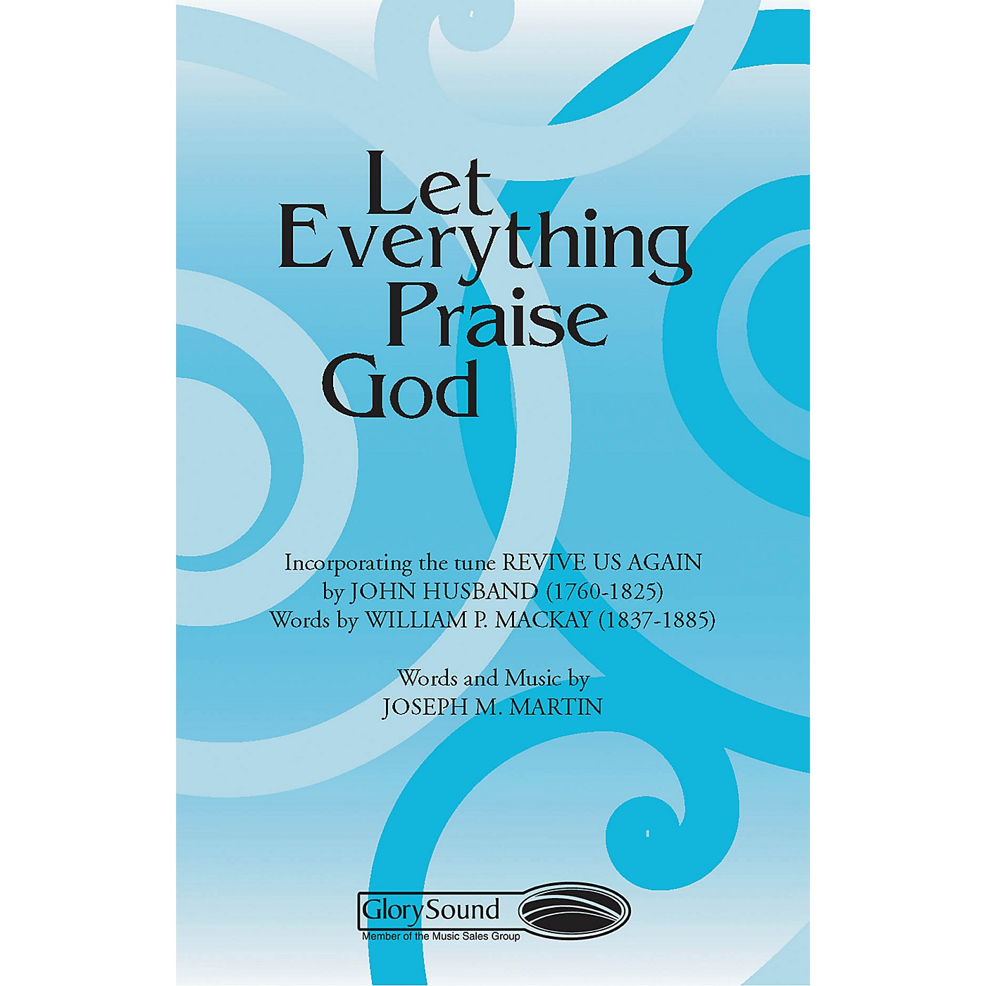 Shawnee Press Let Everything Praise God SATB composed by Joseph M. Martin thumbnail
