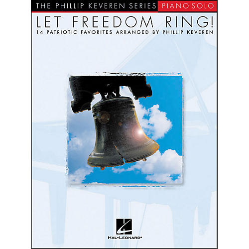 Hal Leonard Let Freedom Ring - Piano Solos - 14 Patriotic Favorites From Phillip Keveren Series thumbnail