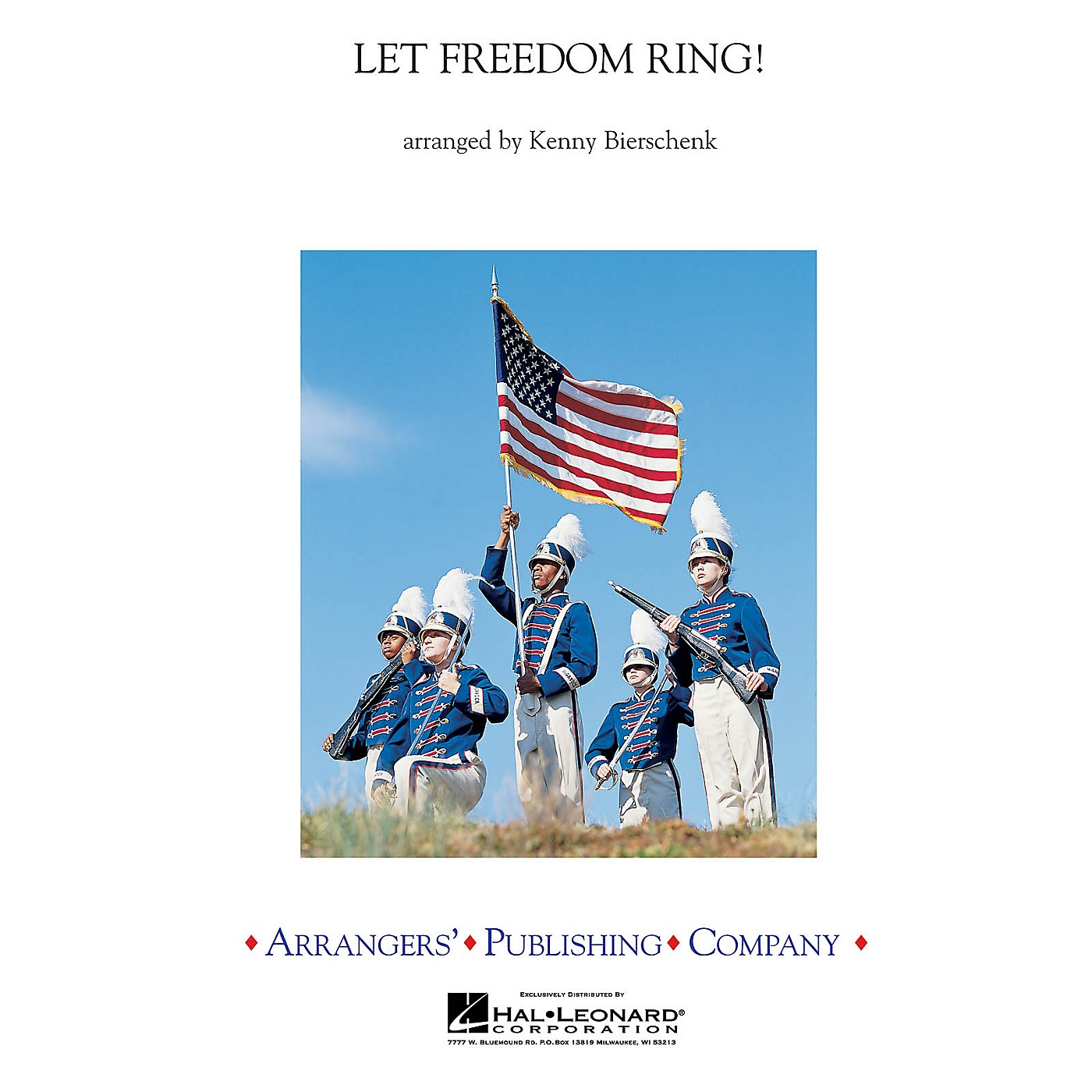 Arrangers Let Freedom Ring (A Medley of America's Patriotic Songs) Concert Band Level 4 by Kenny Bierschenk thumbnail