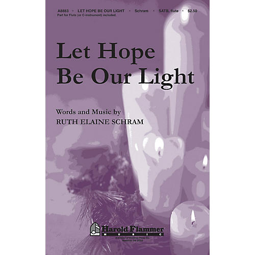 Shawnee Press Let Hope Be Our Light SATB WITH FLUTE (OR C-INST) composed by Ruth Elaine Schram thumbnail