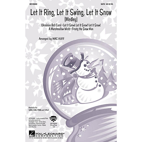 Hal Leonard Let It Ring, Let It Swing, Let It Snow (Medley) SATB arranged by Mac Huff thumbnail