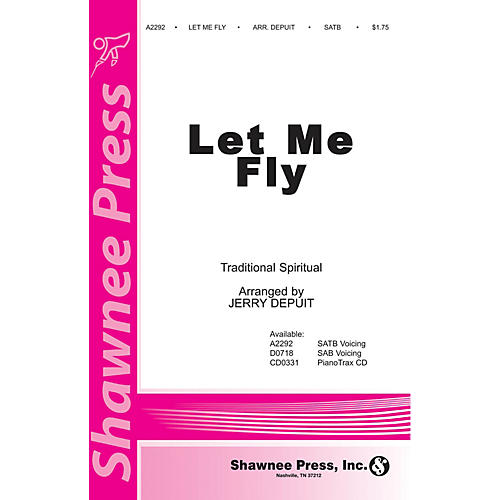 Shawnee Press Let Me Fly SATB arranged by Jerry DePuit thumbnail