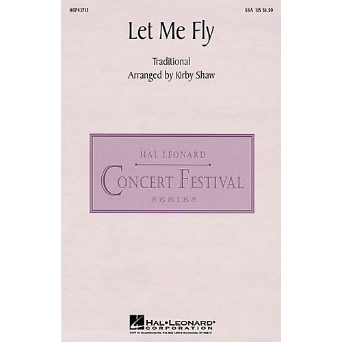 Hal Leonard Let Me Fly SSA arranged by Kirby Shaw thumbnail