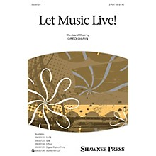 Shawnee Press Let Music Live 2-Part composed by Greg Gilpin