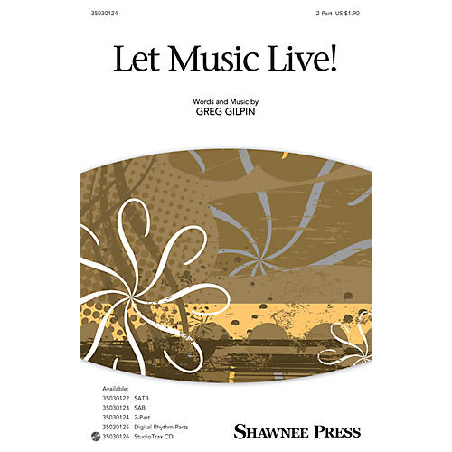 Shawnee Press Let Music Live 2-Part composed by Greg Gilpin thumbnail