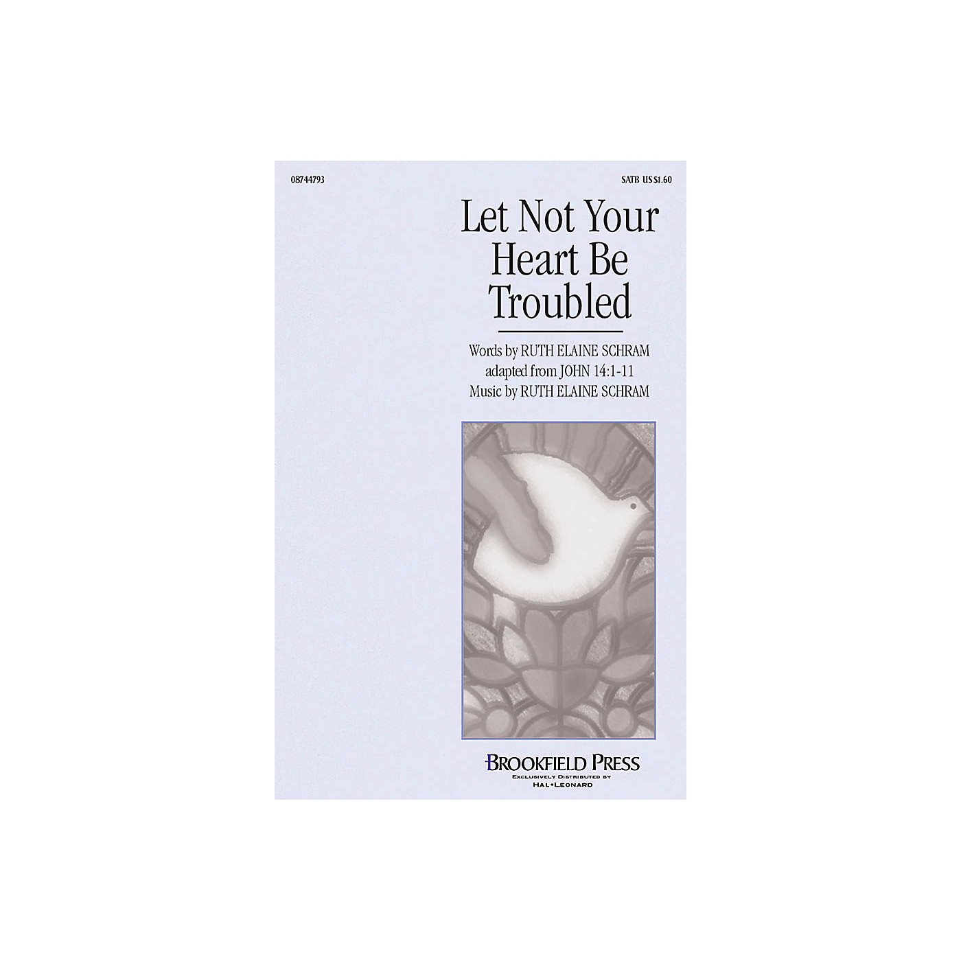 Hal Leonard Let Not Your Heart Be Troubled SATB composed by Ruth Elaine Schram thumbnail