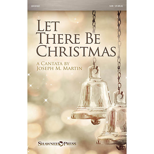 Shawnee Press Let There Be Christmas SAB composed by Joseph M. Martin thumbnail