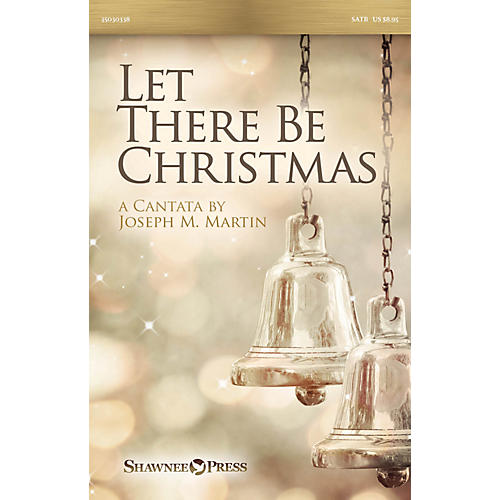 Shawnee Press Let There Be Christmas SATB composed by Joseph M. Martin thumbnail