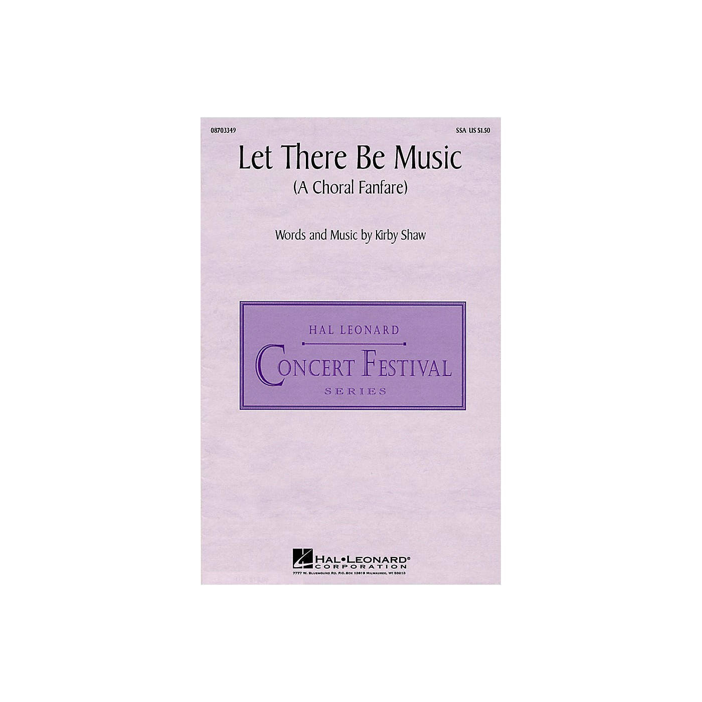 Hal Leonard Let There Be Music (A Choral Fanfare) (SSA) SSA composed by Kirby Shaw thumbnail