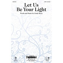 Daybreak Music Let Us Be Your Light CHOIRTRAX CD Composed by Cindy Berry
