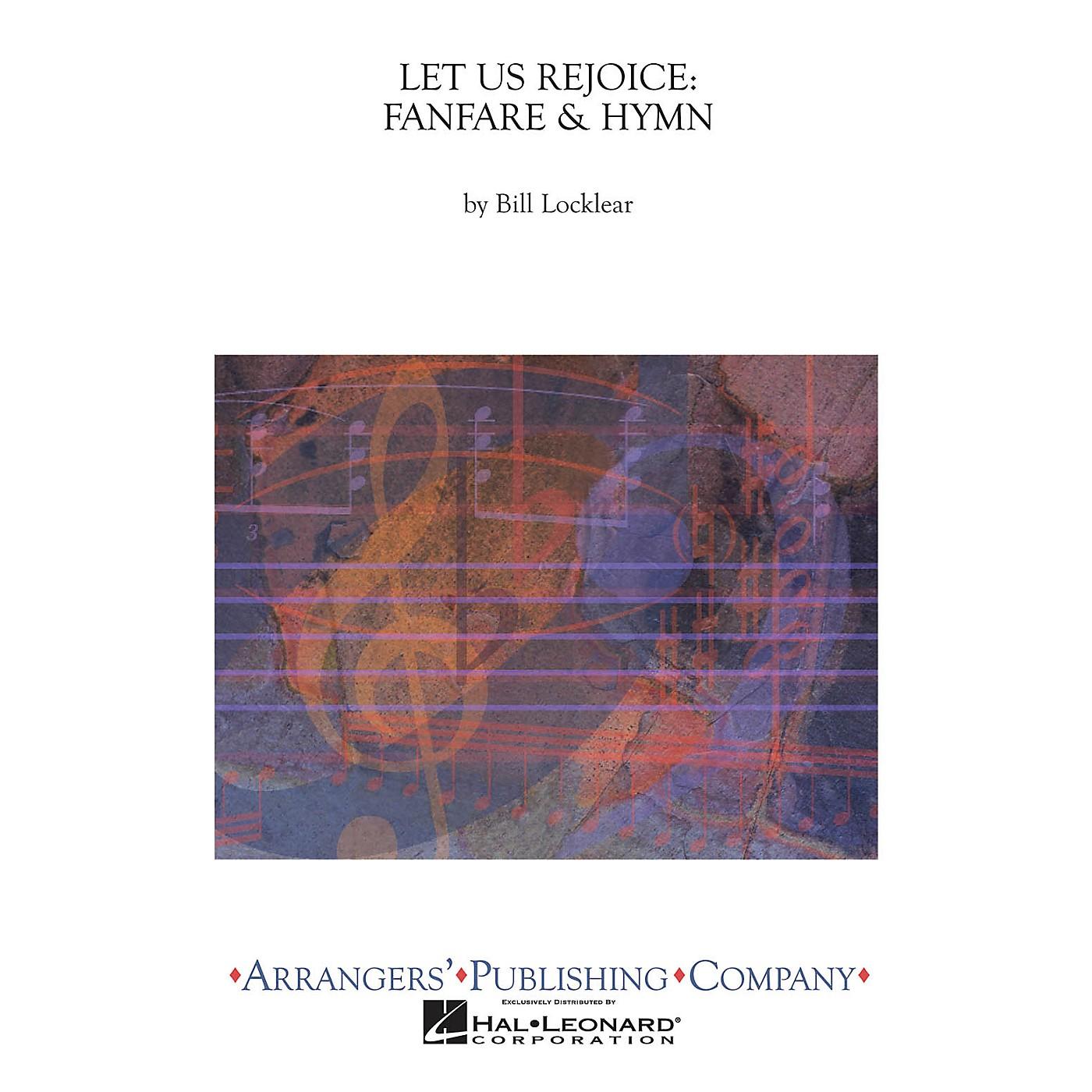 Arrangers Let Us Rejoice: Fanfare & Hymn Concert Band Arranged by Bill Locklear thumbnail